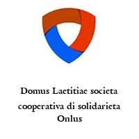 Domus Laetitiae societa cooperativa di solidarieta Onlus