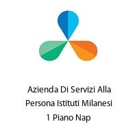 Azienda Di Servizi Alla Persona Istituti Milanesi 1 Piano Nap