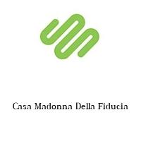 Casa Madonna Della Fiducia