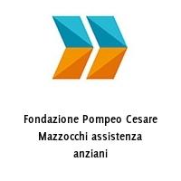 Fondazione Pompeo Cesare Mazzocchi assistenza anziani