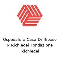 Ospedale e Casa Di Riposo P Richiedei Fondazione Richiedei