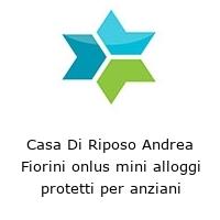 Casa Di Riposo Andrea Fiorini onlus mini alloggi protetti per anziani