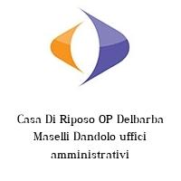 Casa Di Riposo OP Delbarba Maselli Dandolo uffici amministrativi