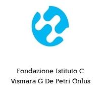 Fondazione Istituto C Vismara G De Petri Onlus