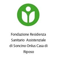 Fondazione Residenza Sanitario  Assistenziale di Soncino Onlus Casa di Riposo