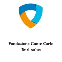 Fondazione Conte Carlo Busi onlus