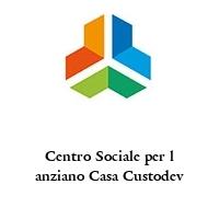 Centro Sociale per l anziano Casa Custodev