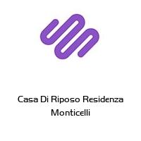 Casa Di Riposo Residenza Monticelli