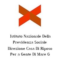 Istituto Nazionale Della Previdenza Sociale Direzione Casa Di Riposo Per a Gente Di Mare G Bettolo