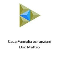 Casa Famiglia per anziani Don Matteo