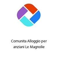 Comunita Alloggio per anziani Le Magnolie