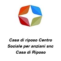 Casa di riposo Centro Sociale per anziani snc Casa di Riposo