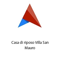Casa di riposo Villa San Mauro