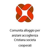 Comunita alloggio per anziani accoglienza Cristiana societa cooperati