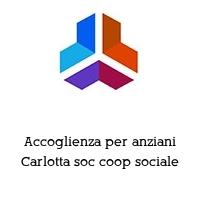 Accoglienza per anziani Carlotta soc coop sociale