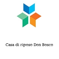 Casa di riposo Don Bosco