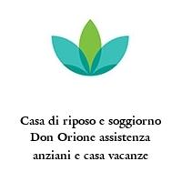 Casa di riposo e soggiorno Don Orione assistenza anziani e casa vacanze