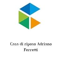 Casa di riposo Adriano Ferretti