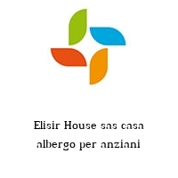 Elisir House sas casa albergo per anziani