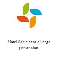 Hotel Salus casa albergo per anziani