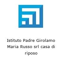 Istituto Padre Girolamo Maria Russo srl casa di riposo