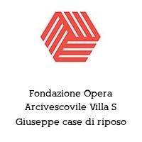 Fondazione Opera Arcivescovile Villa S Giuseppe case di riposo