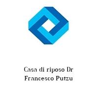 Casa di riposo Dr Francesco Putzu