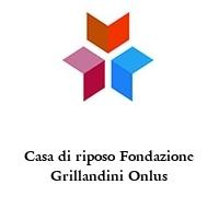 Casa di riposo Fondazione Grillandini Onlus