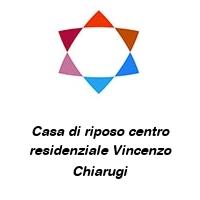 Casa di riposo centro residenziale Vincenzo Chiarugi