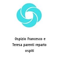 Ospizio Francesco e Teresa parenti reparto ospiti