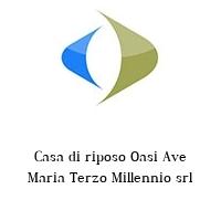 Casa di riposo Oasi Ave Maria Terzo Millennio srl