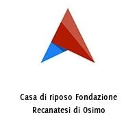 Casa di riposo Fondazione Recanatesi di Osimo