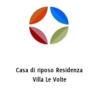 Casa di riposo Residenza Villa Le Volte