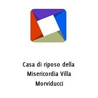 Casa di riposo della Misericordia Villa Morviducci
