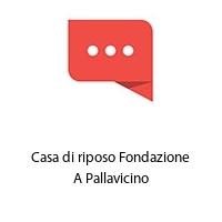 Casa di riposo Fondazione A Pallavicino