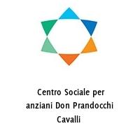 Centro Sociale per anziani Don Prandocchi Cavalli