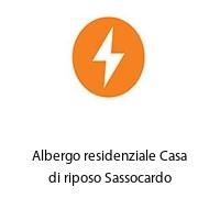 Albergo residenziale Casa di riposo Sassocardo