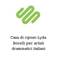 Casa di riposo Lyda Borelli per artisti drammatici italiani