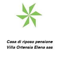 Casa di riposo pensione Villa Ortensia Elena sas