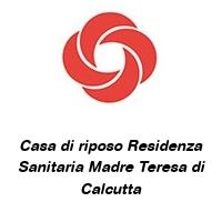 Casa di riposo Residenza Sanitaria Madre Teresa di Calcutta