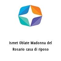 Ismet Oblate Madonna del Rosario casa di riposo
