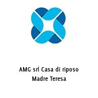 AMG srl Casa di riposo Madre Teresa