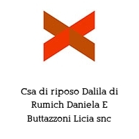 Csa di riposo Dalila di Rumich Daniela E Buttazzoni Licia snc