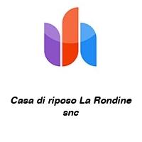 Casa di riposo La Rondine snc