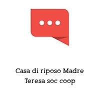 Casa di riposo Madre Teresa soc coop