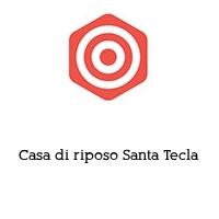 Casa di riposo Santa Tecla
