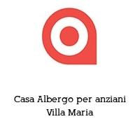 Casa Albergo per anziani Villa Maria