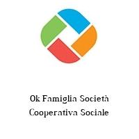 Ok Famiglia Società Cooperativa Sociale