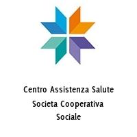 Centro Assistenza Salute Societa Cooperativa Sociale