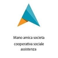 Mano amica societa cooperativa sociale assistenza